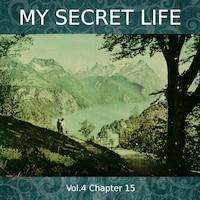 My Secret Life, Vol. 4 Chapter 15