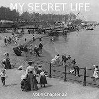 My Secret Life, Vol. 4 Chapter 22