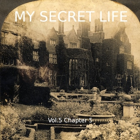 My Secret Life, Vol. 5 Chapter 5