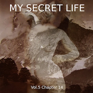My Secret Life, Vol. 5 Chapter 14