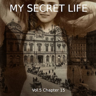 My Secret Life, Vol. 5 Chapter 15