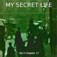 My Secret Life, Vol. 5 Chapter 17