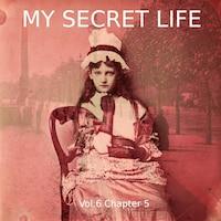 My Secret Life, Vol. 6 Chapter 5