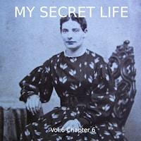 My Secret Life, Vol. 6 Chapter 6