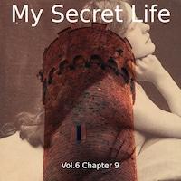My Secret Life, Vol. 6 Chapter 9