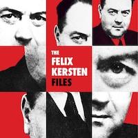 The Felix Kersten Files 1: Story - too good to be true