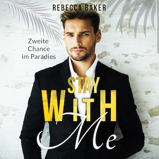 Stay with me - Zweite Chance im Paradies