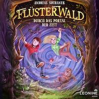 Flüsterwald - Durch das Portal der Zeit (Band 03)