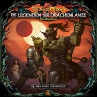 Die Legenden der Drachenlanze Folge 3: Der Krieg der Brüder
