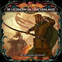 Die Legenden der Drachenlanze Folge 5: Der Hammer der Götter