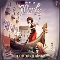 Merle, Folge 1: Die fließende Königin