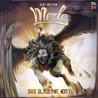 Merle, Folge 3: Das gläserne Wort