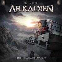 Arkadien, 1: Arkadien erwacht