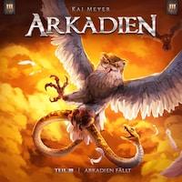 Arkadien, 3: Arkadien fällt