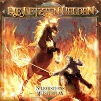 Silbersterns Meisterplan - Die letzten Helden