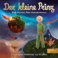 Folge 2: Der Planet des Feuervogels (Das Original-Hörspiel zur TV-Serie)