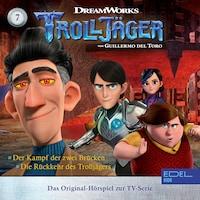 Folge 7: Der Kampf der zwei Brücken / Die Rückkehr des Trolljägers (Das Original-Hörspiel zur TV-Serie)