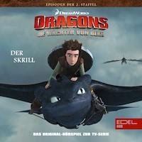 Folge 15: Der Skrill (Das Original-Hörspiel zur TV-Serie)