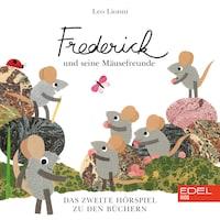 Frederick Und Seine Mäusefreunde, Vol. 2 (Das Original-Hörspiel zum Buch)