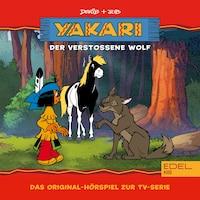 Folge 17: Der verstoßene Wolf (Das Original-Hörspiel zur TV-Serie)
