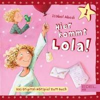Folge 1: Hier kommt Lola! (Das Original-Hörspiel zum Buch)