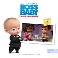 Folge 4: Der Boss-Sitter (Das Original-Hörspiel zur TV-Serie)