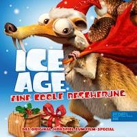 Ice Age - Eine coole Bescherung (Das Original-Hörspiel zum Film-Special)