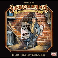 Sherlock Holmes - Die geheimen Fälle des Meisterdetektivs, Folge 6: Spurlos verschwunden