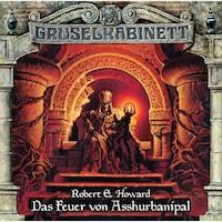 Gruselkabinett, Folge 77: Das Feuer von Asshurbanipal