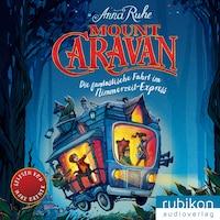 Mount Caravan - Die fantastische Fahrt im Nimmerzeit-Express
