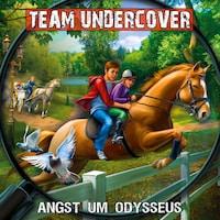 Team Undercover, Folge 10: Angst um Odysseus