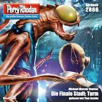 Perry Rhodan 2866: Die Finale Stadt: Turm