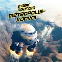 27: Metropolis-Konvoi