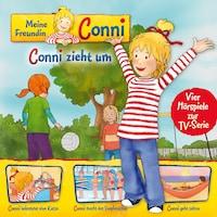 01: Conni zieht um / Conni bekommt eine Katze / Conni macht das Seepferdchen / Conni geht zelten (Vier Hörspiele zur TV-Serie)