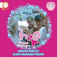 08: Miriam eiskalt / Cleos geheimer Freund