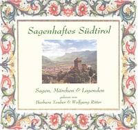 Sagenhaftes Südtirol