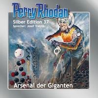 Perry Rhodan Silber Edition 37: Arsenal der Giganten
