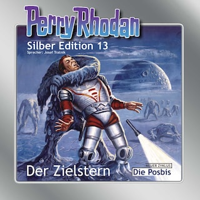 Perry Rhodan Silber Edition 13: Der Zielstern / Die Posbis