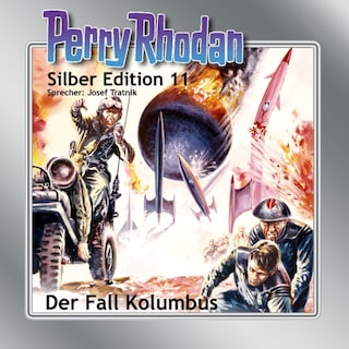 Perry Rhodan Silber Edition 11: Der Fall Kolumbus