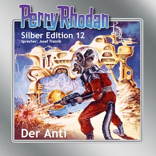 Perry Rhodan Silber Edition 12: Der Anti
