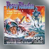 Perry Rhodan Silber Edition 05: Vorstoß nach Arkon