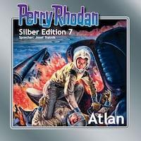 Perry Rhodan Silber Edition 07: Atlan