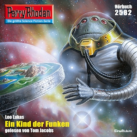Perry Rhodan 2582: Ein Kind der Funken