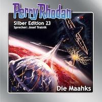 Perry Rhodan Silber Edition 23: Die Maahks