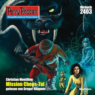 Perry Rhodan 2403: Mission CHEOS-TAI