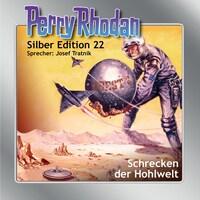 Perry Rhodan Silber Edition 22: Schrecken der Hohlwelt