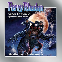 Perry Rhodan Silber Edition 21: Straße nach Andromeda