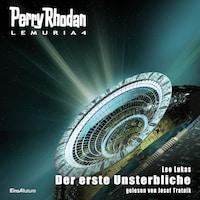 Perry Rhodan Lemuria 4: Der erste Unsterbliche
