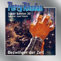Perry Rhodan Silber Edition 30: Bezwinger der Zeit