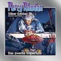 Perry Rhodan Silber Edition 19: Das zweite Imperium
